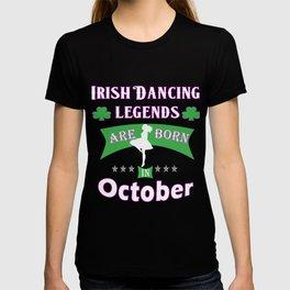 Irish Dancing legends are born in October T-shirt