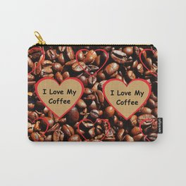 I Love My Coffee Carry-All Pouch