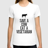vegetarian T-shirts featuring Save a Cow Eat a Vegetarian by RexLambo