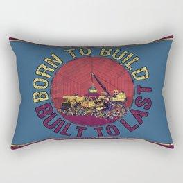 Born To Build, Built To Last Rectangular Pillow