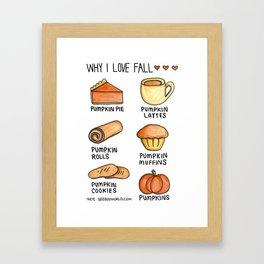 Why I love Fall Framed Art Print