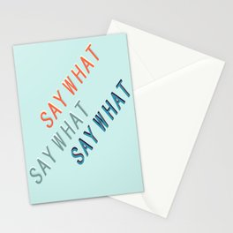 SAY WHAT SAY WHAT SAY WHAT # Stationery Cards