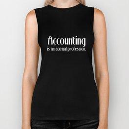 Accounting is an Accrual Profession Joke T-Shirt Biker Tank