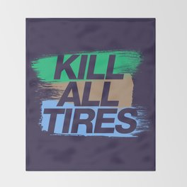 Kill All Tires v7 HQvector Throw Blanket