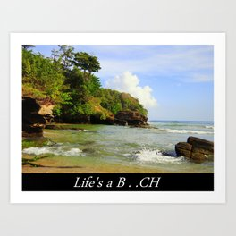 Life is a B...ch Art Print