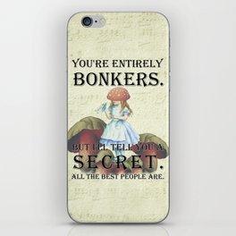 Alice In Wonderland - II- You're Entirely Bonkers iPhone Skin