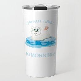 I'm Not Tired Lazy Polar Bear Funny Bear Animal Lovers Gifts Travel Mug