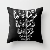 bands Throw Pillows featuring BANDS! by K'VAL