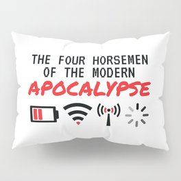 The Four Horsemen Of The Modern Apocalypse Pillow Sham