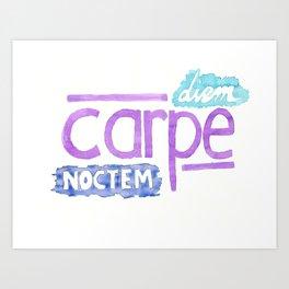 carpe diem / carpe noctem Art Print