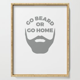 Awesome & Trendy Tshirt Designs Go beard or go home Serving Tray