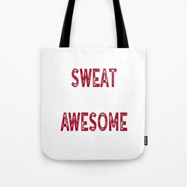 Funny GymT-Shirt I'm Leaking Awesome Sauce Not Sweat Tote Bag