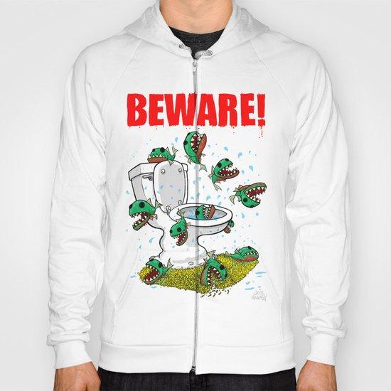 BEWARE! Toilet Piranhas! Hoody