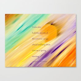 """""""Catch The Sun"""" with poem: Spring Morning Canvas Print"""
