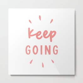 Keep Going hand lettered motivational typography graphic design in peach pink Metal Print
