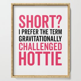 Short Hottie Funny Quote Serving Tray