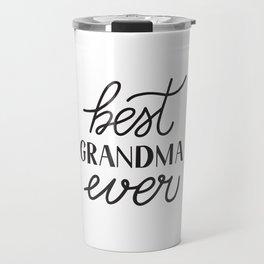 Best Grandma Ever calligraphy hand lettering  Travel Mug