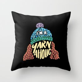 Crochet Crocheting - I'm A Yarnaholic Throw Pillow