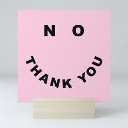 No Thank You Funny Offensive Saying Mini Art Print