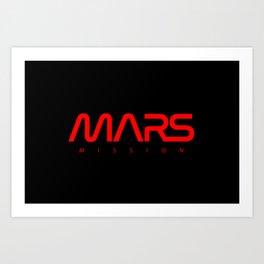 MARS mission Art Print