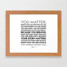 You Matter Poster Framed Art Print