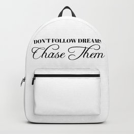 don't follow dreams Backpack
