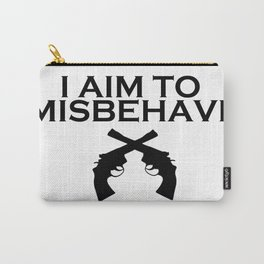 Aim to Misbehave Carry-All Pouch