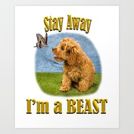 Stay away, I'm a beast Art Print