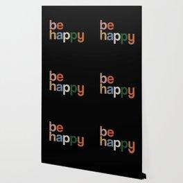 be happy colors rainbow Wallpaper