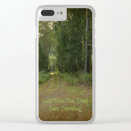 Lets Take The Road Less Traveled Clear iPhone Case