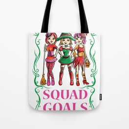 Squad goals witches wikkan Halloween party night Tote Bag