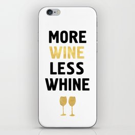 MORE WINE LESS WHINE iPhone Skin