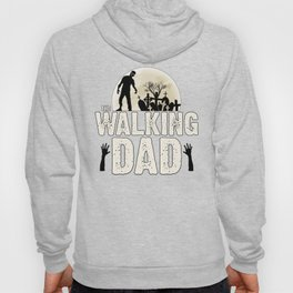 """The Walking DAD"" Hoody"