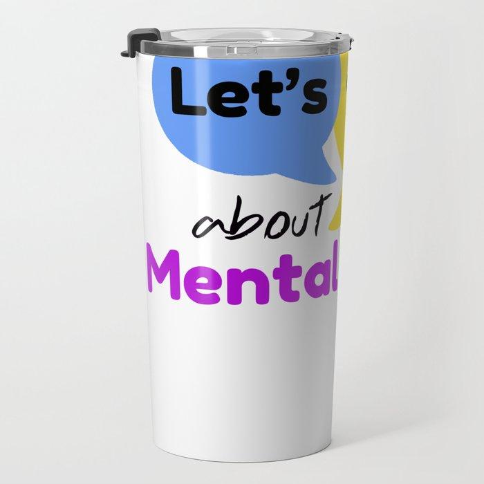 Let's talk about mental health Travel Mug