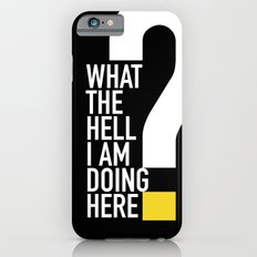 WHAT THE HELL iPhone 6s Slim Case