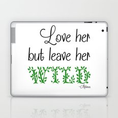Love her but leave her Wild-Green Laptop & iPad Skin