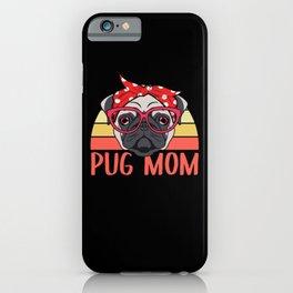 Pug Mom Dog Owner Pugs iPhone Case