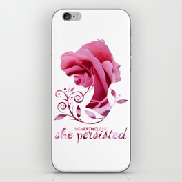 Nevertheless, She Persisted #shepersisted iPhone Skin