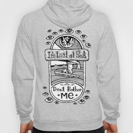 I'm Lost at Sea, Don't Bother Me  Hoody