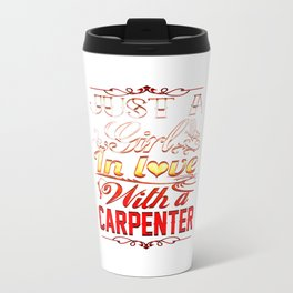 In love with a CARPENTER Travel Mug