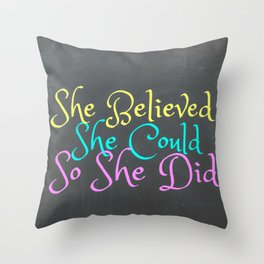 She Believed She Could So She Did Throw Pillow