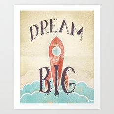 Dream Big - Retro Rocketship Child's Nursery Art Art Print