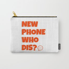 Quote: New Phone Who Dis? Carry-All Pouch