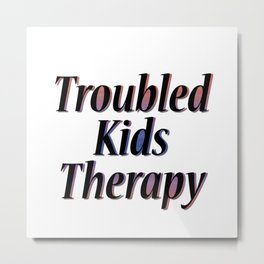 Troubled Kids Therapy Metal Print