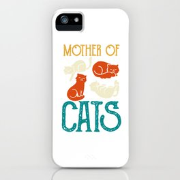 Mother of Cats - Cat iPhone Case