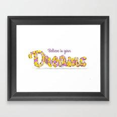 Believe in your dreams Art Print Framed Art Print