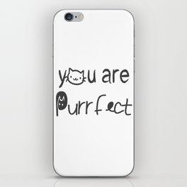 You Are Purrfect iPhone Skin