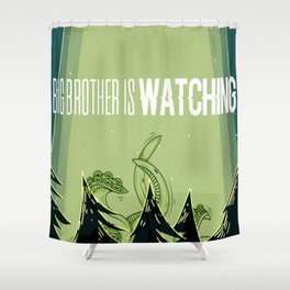 Big Brother Is Watching Shower Curtain