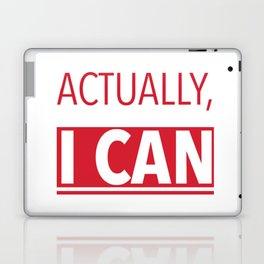 Actually, I can Laptop & iPad Skin