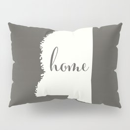 Mississippi is Home - White on Charcoal Pillow Sham